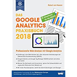 Das Google Analytics Praxisbuch 2018: Professionelle Web-Analyse mit Google Analytics