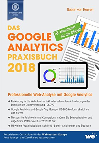 Das Google Analytics Praxisbuch 2018: Professionelle Web-Analyse mit Google Analytics - Buecher Google