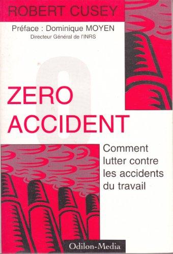 Zéro accident: Comment lutter contre les accidents du travail