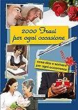 Scarica Libro 2000 frasi per ogni occasione (PDF,EPUB,MOBI) Online Italiano Gratis
