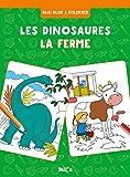Les dinosaures / La ferme