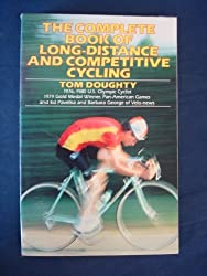 The Complete Book of Long-Distance and Competitive Cycling by Tom Doughty (1983-03-03)