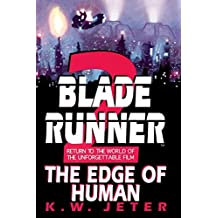 [ [ [ Blade Runner 2: The Edge of Human - Greenlight [ BLADE RUNNER 2: THE EDGE OF HUMAN - GREENLIGHT BY Jeter, K W ( Author ) Oct-10-2000[ BLADE RUNNER 2: THE EDGE OF HUMAN - GREENLIGHT [ BLADE RUNNER 2: THE EDGE OF HUMAN - GREENLIGHT BY JETER, K W ( AUTHOR ) OCT-10-2000 ] By Jeter, K W ( Author )Oct-10-2000 Paperback