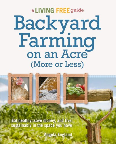 Backyard Farming on an Acre (More or Less) (Living Free Guides) (Paperback) - Common