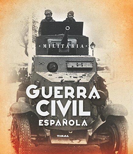 Guerra Civil Española - Colección Militaria por Jesús De Andrés