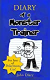 Diary of a Monster Trainer: For Fans of Pokemon Go