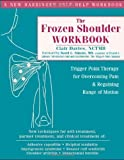 The Frozen Shoulder Workbook: Trigger Point Therapy for Overcoming Pain and Regaining Range of Motion by Davies NCTMB, Clair (2006) Paperback