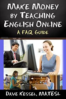 Make Money by Teaching English Online by [Kessel, David]