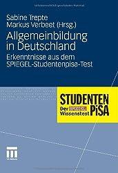 Allgemeinbildung in Deutschland: Erkenntnisse aus dem SPIEGEL-Studentenpisa-Test (German Edition)