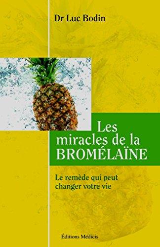 LES MIRACLES DE LA BROMÉLAÏNE. Le remède qui changer votre vie