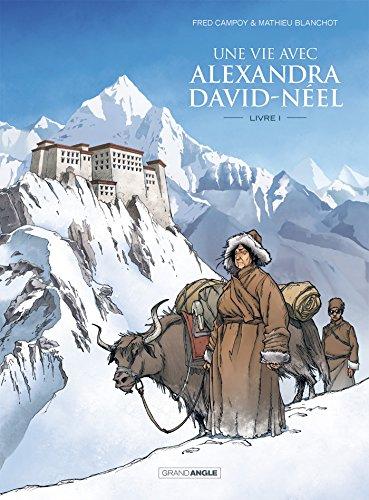 Une vie avec Alexandra David-Néel (vol.01)