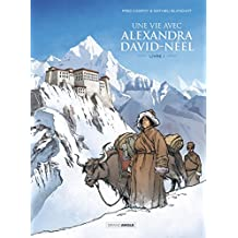 Une vie avec Alexandra David-Neel - volume 1
