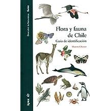Flora y fauna de Chile. Guía de identificación (Descubrir la Naturaleza. Guías)