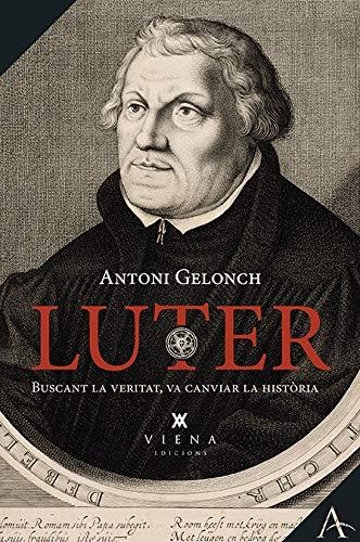 Luter. L'Home Que Voler Reformar L'Esglèsia (Assaig)
