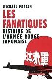 Les Fanatiques - Histoire de l'armée rouge japonaise (L'Epreuve des faits t. 1) - Format Kindle - 9782021008388 - 13,99 €