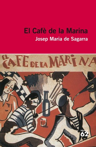 El Cafè de la Marina: Inclou recurs digital (Educació 62)