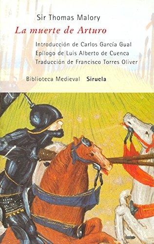 La muerte de Arturo/ The Arthur death (Biblioteca Medieval) por Thomas, Sir Malory