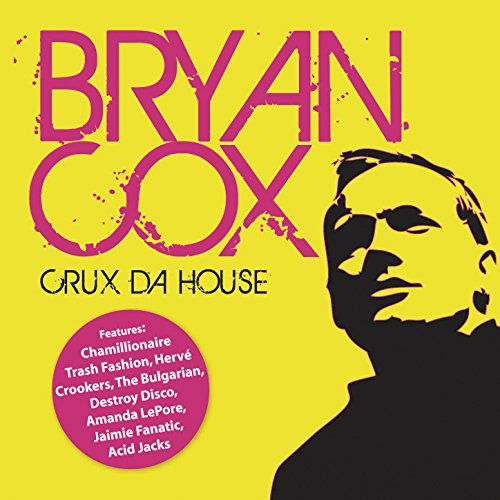 Crux da House (Continuous DJ Mix by Bryan Cox)