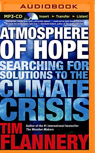 Atmosphere of Hope: Searching for Solutions to the Climate Crisis (Tim Flannery Cd)