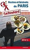 Guide du Routard Restos et bistrots de Paris 2015/2016
