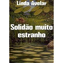 Solidão muito estranho (Portuguese Edition)