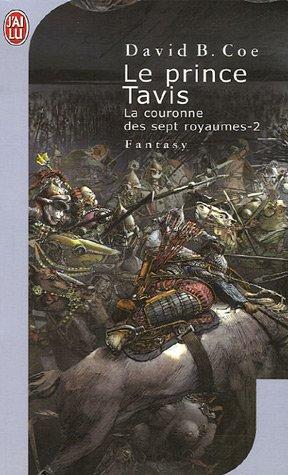 La couronne des 7 royaumes, Tome 2 : Le Prince Tavis par David B Coe