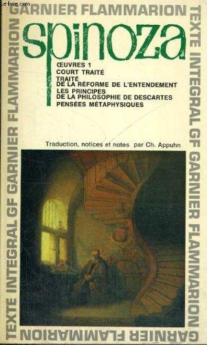 Oeuvres 1 (Court traité, Traité de la réforme de l'entendement, Les principes de la philosophie de Descartes, Pensée métaphysique)