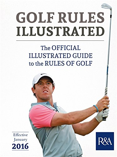 Golf Rules Illustrated: 2016-2017 (Royal & Ancient)