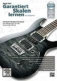 Garantiert Skalen lernen für Gitarre: Einfach Skalen lernen - Der Wegweiser für das Gitarrengriffbrett mit DVD! - Bernd Kiltz