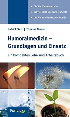 Humoralmedizin - Grundlagen und Einsatz: Ein kompaktes Lehr- und Arbeitsbuch