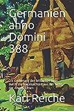 Germanien anno domini 388: Die Eroberung derbritischen Insel durch die Angelsachsen aus der Sicht der Angelsachsen (Britannien, Band 1)