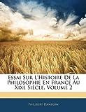 essai sur l histoire de la philosophie en france au xixe sicle volume 2