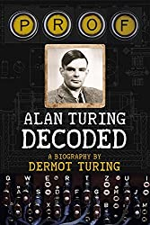 Prof: Alan Turing Decoded by Turing, Dermot (September 15, 2015) Hardcover