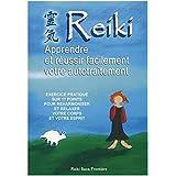 Reiki - Apprendre et Réussir facilement son Autotraitement