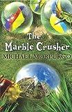 The Marble Crusher by Morpurgo M.B.E., Michael (2007) Paperback - Egmont UK