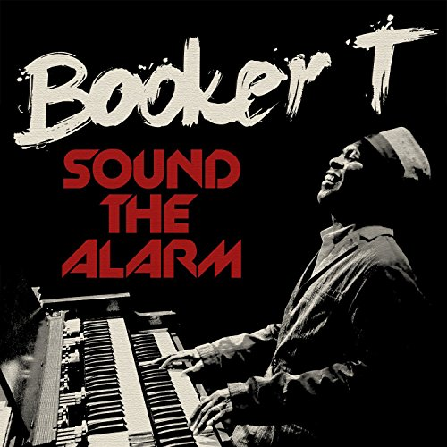 Booker T. Jones: Sound The Alarm (Audio CD)