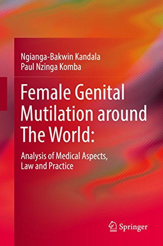Female Genital Mutilation around The World:: Analysis of Medical Aspects, Law and Practice (English Edition)
