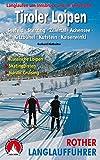 Tiroler Loipen: Langlaufen um Innsbruck und im Unterland. Seefeld · Sterzing · Zillertal · Achensee · Kitzbühel · Kufstein · Kaiserwinkl. 62 Touren ... Nordic Cruising (Rother Langlaufführer)
