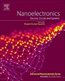 Nanoelectronics: Devices, Circuits and Systems (Micro and Nano Technologies)