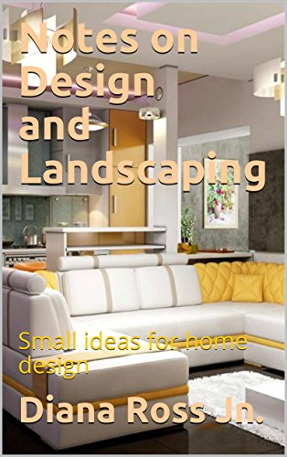 Notes on Design and Landscaping: Small ideas for home design