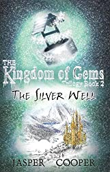 The Silver Well: Book 2 in The Kingdom of Gems Trilogy (Accounts of Candara)