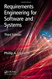 Requirements Engineering for Software and Systems (Applied Software Engineering) - Phillip A. (The Pennsylvania State University, Malvern, USA) Laplante