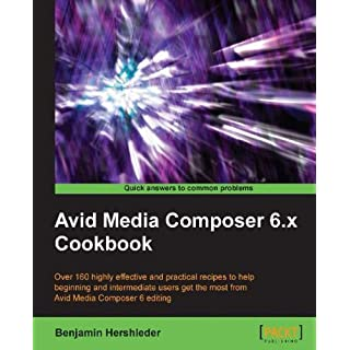 Avid Media Composer 6.x Cookbook (English Edition)