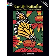 Beautiful Butterflies Stained Glass Coloring Book (Dover Nature Stained Glass Coloring Book) by A. G. Smith (2003-09-19)