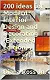 #2: 200 ideas for Modern Interior Design and Decorating (Extended edition): Small ideas for home design