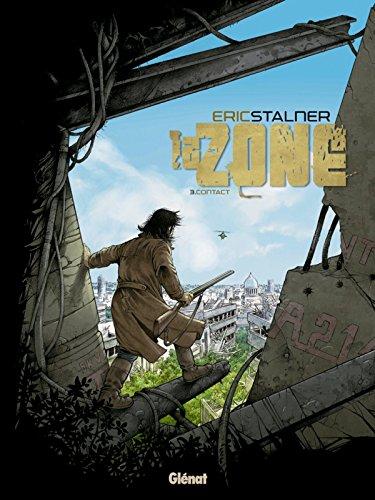 La Zone - Tome 03: Contact