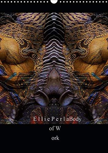 Ellie Perla - Body of Work (Wandkalender 2020 DIN A3 hoch): Daydreaming (Monatskalender, 14 Seiten ) (CALVENDO Kunst) - Body Works Geschenk