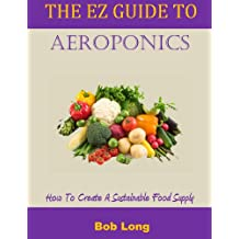 The EZ Guide to Aeroponics (English Edition)