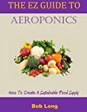 The EZ Guide to Aeroponics