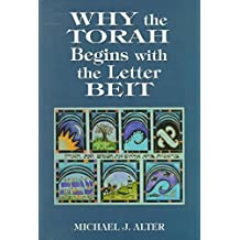 [(Why the Torah Begins with the Letter Beit)] [By (author) Michael J. Alter] published on (August, 1998)